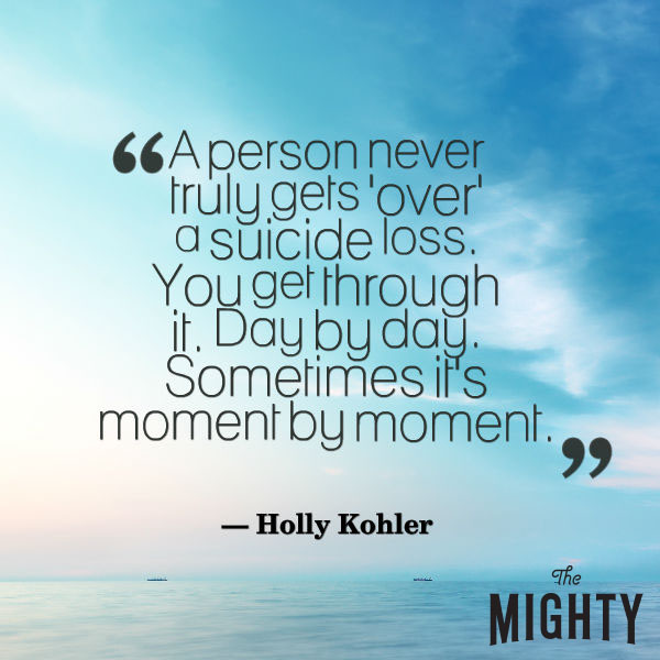 18 Messages for Those Who've Lost a Loved One to Suicide | The ...