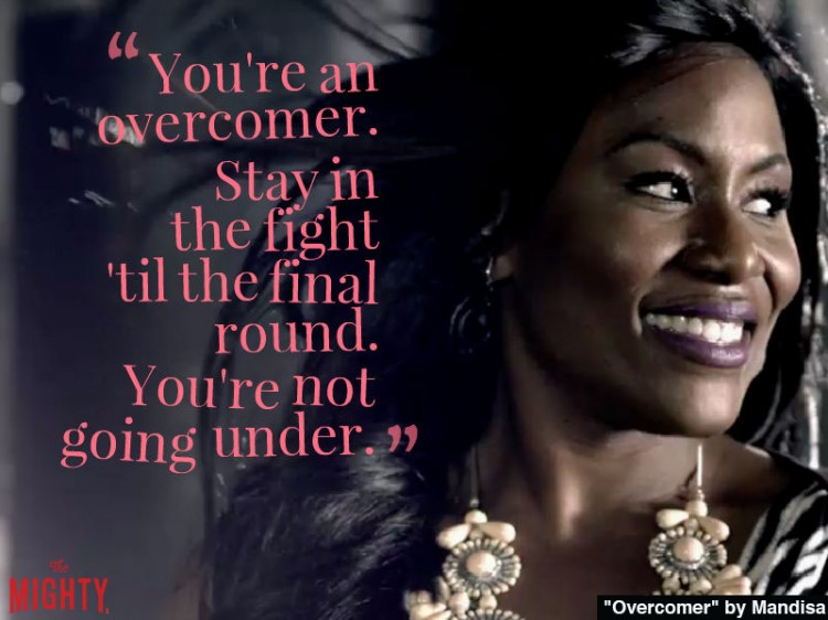 mandisa quote: You're an overcomer. Stay in the fight 'til the final round. You're not going under.