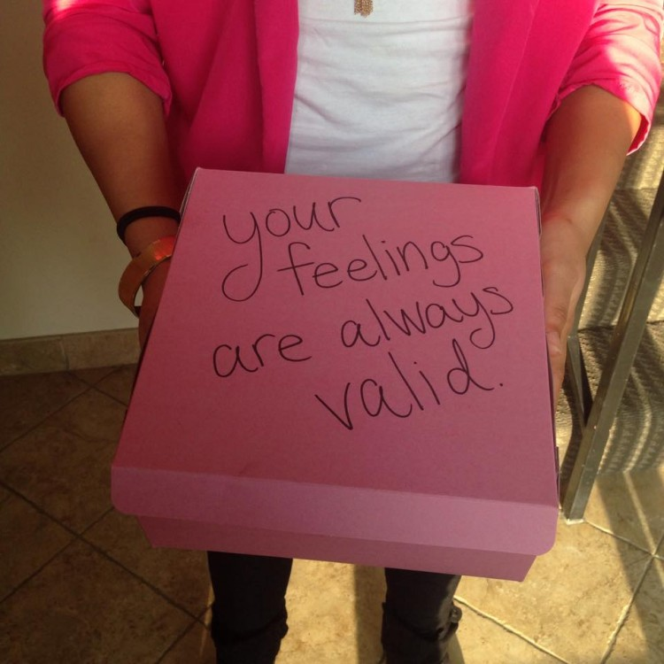 """""""Your feelings are always valid."""""""