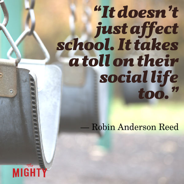"""""""It doesn't just affect school. It takes a toll on their social life too."""" -- Robin Anderson Reed"""
