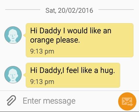 "screenshot of TippyTalk with texts that read ""Hi Daddy I would like an orange please."" ""Hi Daddy I feel like a hug."""