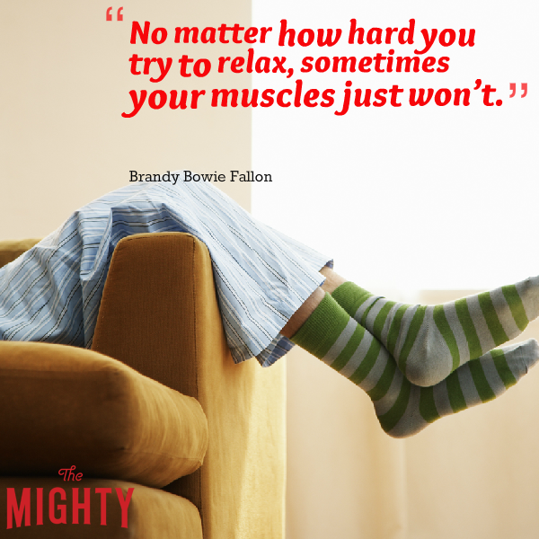 "Feet hanging over the side of a couch with the text: ""No matter how hard you try to relax, sometimes your muscles just won't."" — Brandy Bowie Fallon"