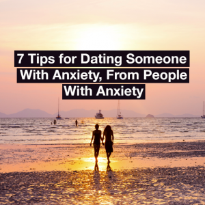 things you should know when dating someone with anxiety Congrats i'm glad you found someone that likes you as much as you like them.