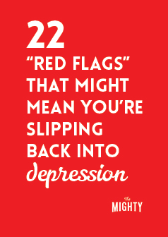 22 'Red Flags' That Might Mean You're Slipping Back Into Depression