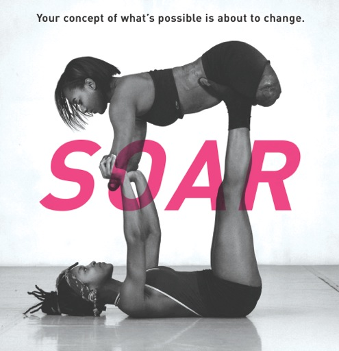 girl holding her sister above her in dance move with the text 'soar: your concept of what's possible is about to change'