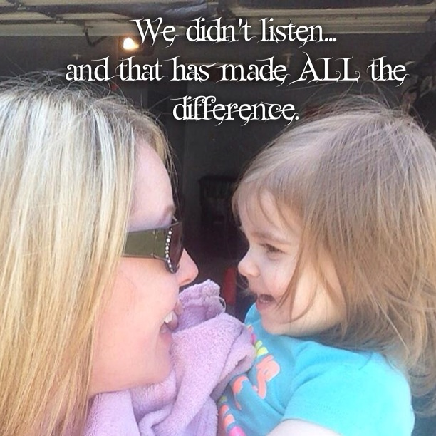 mom and daughter smiling at each other with the text 'we didn't listen... and that has made all the difference'