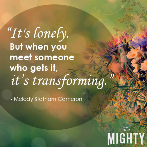 It's lonely. But when you meet someone who gets it, it's transforming.