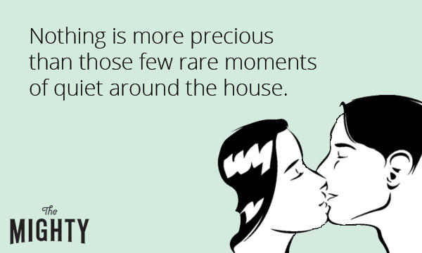 "An image of a man and woman kissing with the text, ""Nothing is more precious than those few rare moments of quiet around the house"""