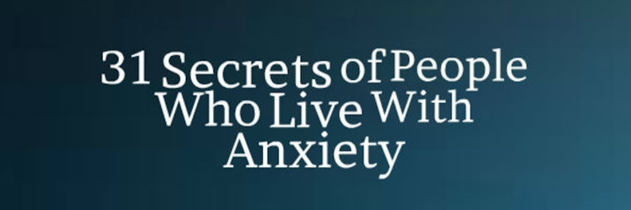 31 secrets of people with anxiety