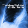screen grab of x-ray photo with text that says 22 truths people with scoliosis wish others understood