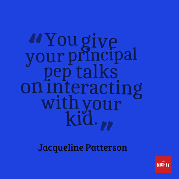 "A quote from Jacqueline Patterson that says, ""You give your principal pep talks on interacting with your kid."""