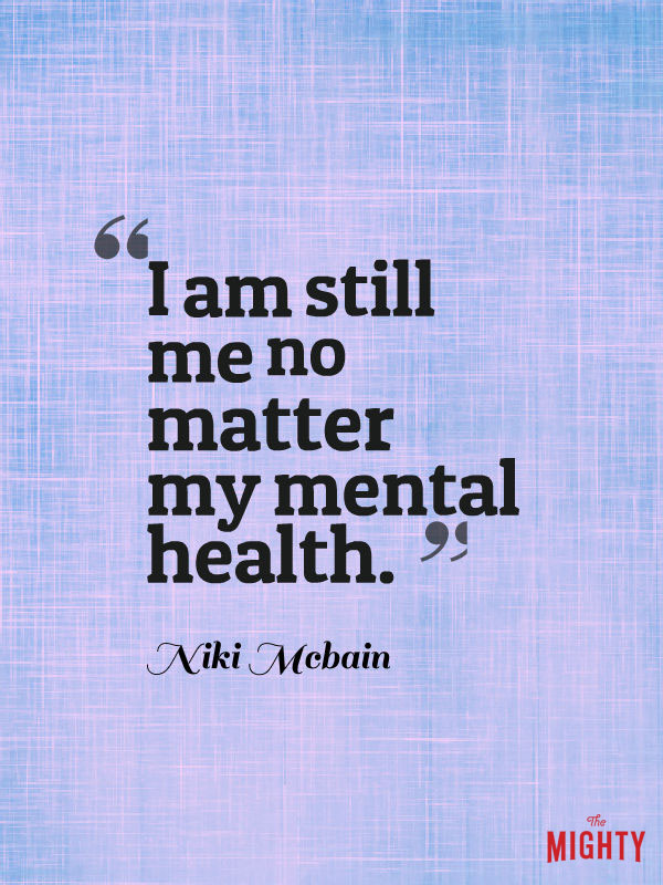 bipolar disorder quotes: I am still me no matter my mental health.