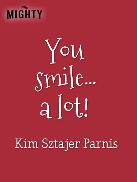 A quote from Kim Sztajer Parnis that says, [You smile… a lot!]