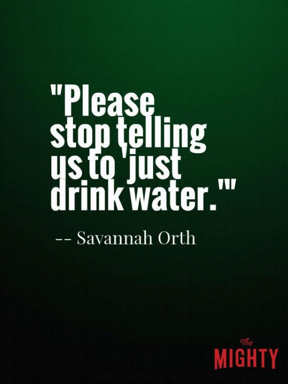 please stop telling us to just drink water