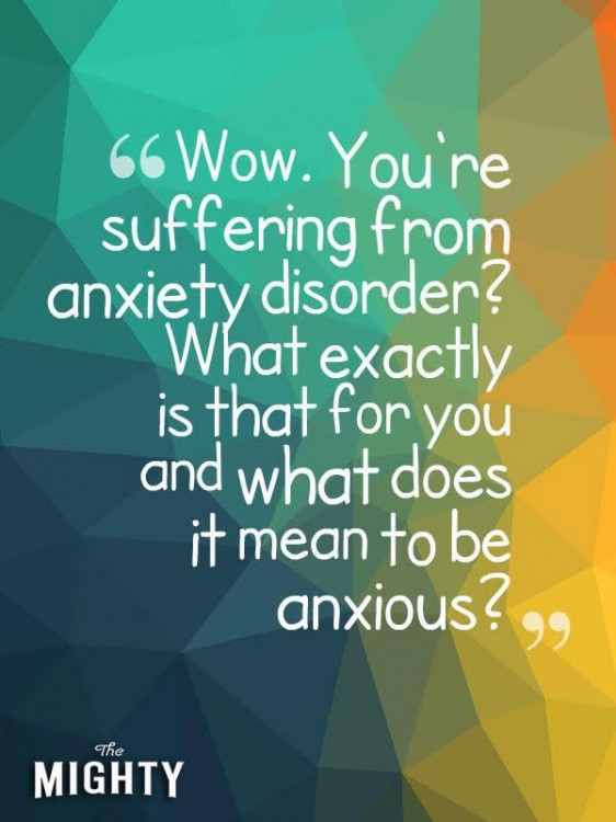 Meme that says [Wow. You're suffering from anxiety disorder? What exactly is that for you, and what does it mean to be anxious?]