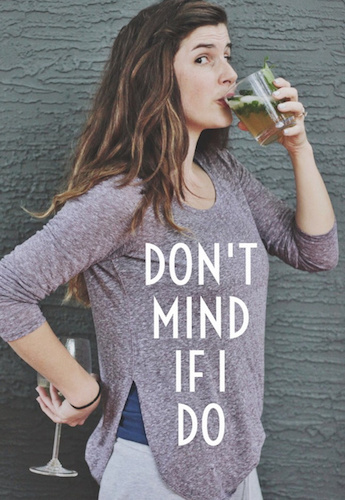 woman drinking cocktail with words 'don't mind if I do'