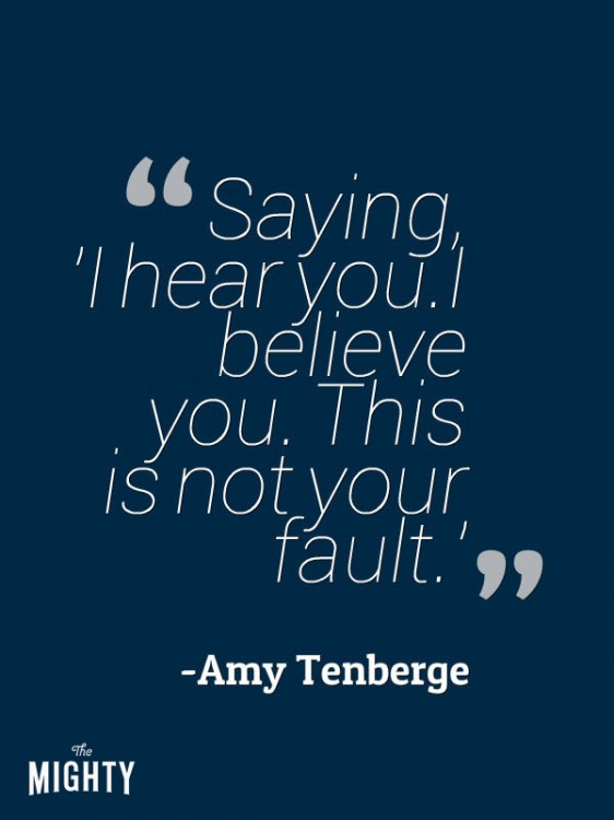 "A quote from Amy Tenberge that says, ""Saying, 'I hear you. I believe you. This is not your fault.'"""