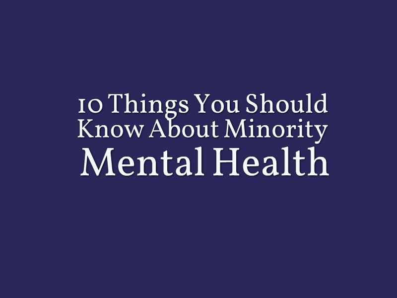 minority mental illness Mental health scholarships: where are they by carla abraham college resource network (collegeresourcenetworkcom) focuses on providing scholarships to minority and disadvantaged students of all the scholarships i have researched.