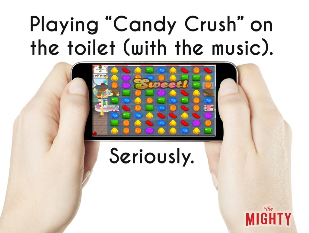 An image of two hands holding a smart phone with Candy Crush on the screen. Accompanying text: [Playing 'Candy Crush] on the toilet (with the music). Seriously.]