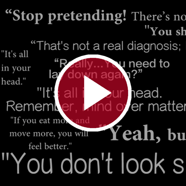 'The Most Ridiculous Things People With Invisible Illness Hear'