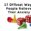 17 Offbeat Ways People Relieve Their Anxiety