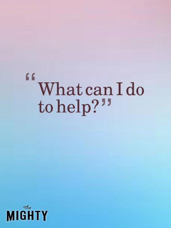 "Meme that says [What can I do to help?""]"
