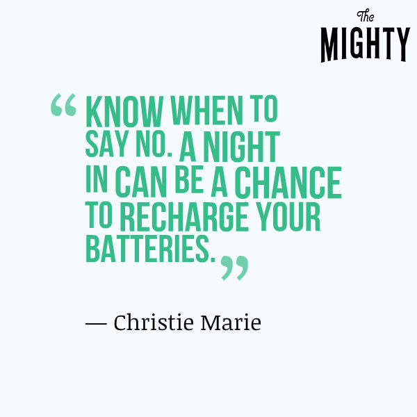 Know when to say no. A night in can be a chance to recharge your batteries.
