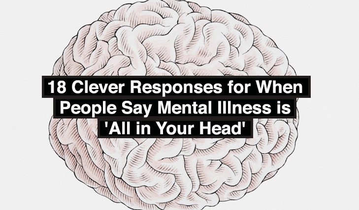 Illustration of left and right sides of human brain seen from above with title 18 clever responses for when people say mental illness is all in your head