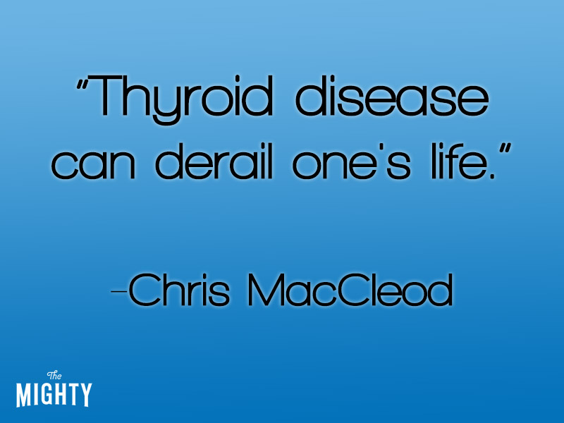 thyroid disease can derail one's life