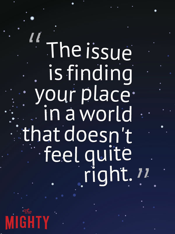 The issue is finding your place in a world that doesn't feel quite right.