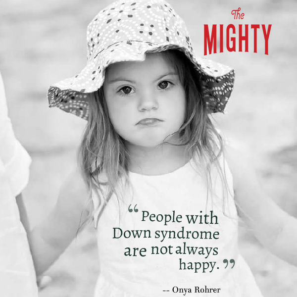 Meme reads: People with Down syndrome are not always happy.