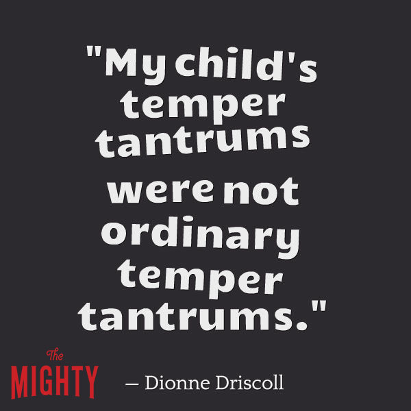mental health meme: My child's temper tantrums were not ordinary temper tantrums.