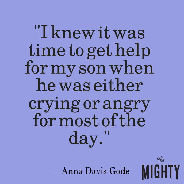 mental health meme: I knew it was time to get help for my son when he was either crying or angry for most of the day.""