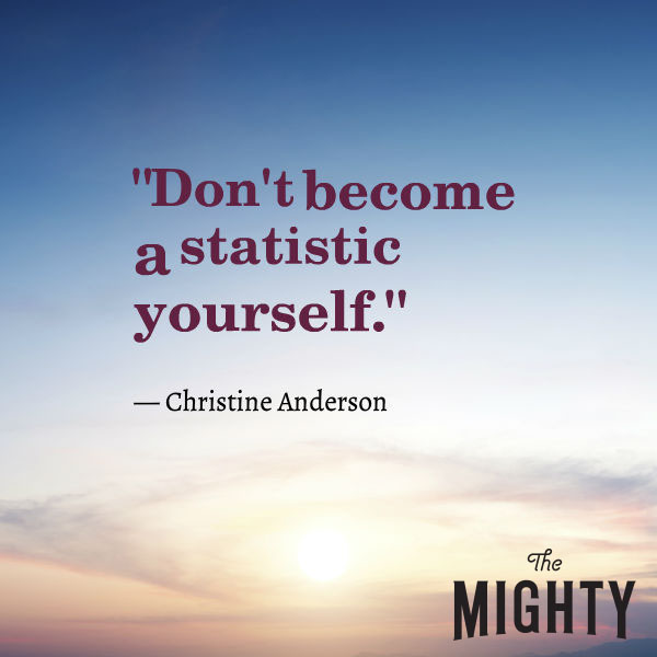 "A quote from Christine Anderson that says, ""Don't become a statistic yourself."""