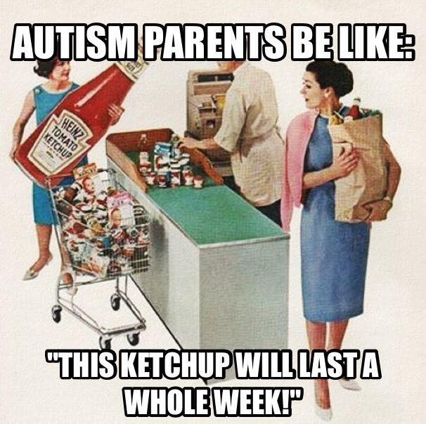 autism parents be like, this ketchup will last a whole week