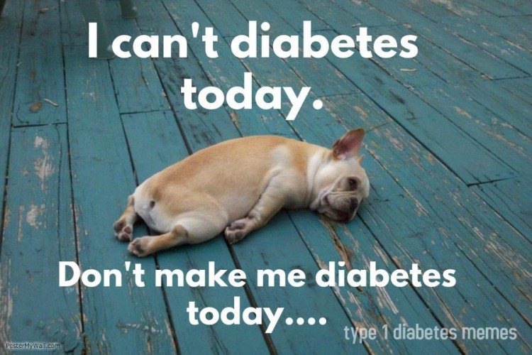 chronic illness meme: i can't diabetes today. don't make me diabetes today...