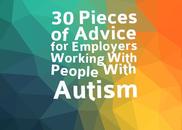 30 pieces of advice for employers working with people with autism