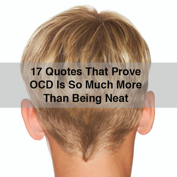"A meme that says, ""17 Quotes That Prove OCD Is So Much More Than Being Neat."""