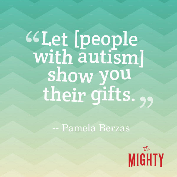Pamela Berzas says 'let [people with autism] show you their gifts.'