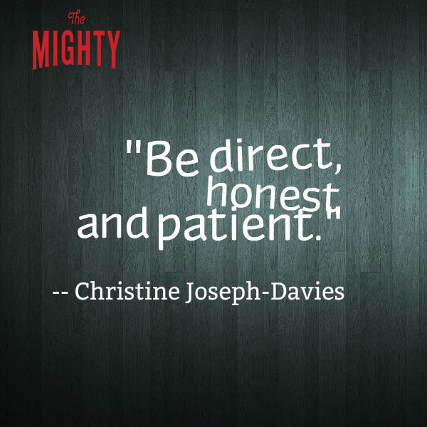 Christine Joseph-Davies says 'be direct, honest, and patient.'