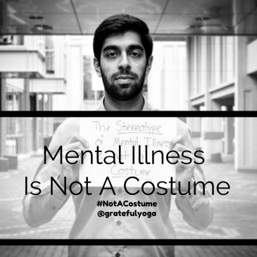 mental health advocate with text 'mental illness is not a costume'