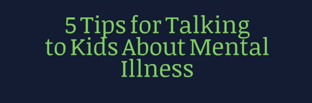 "A meme that says, ""5 Tips for Talking to Kids About Mental Illness"""