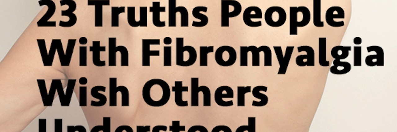 back of a woman in pain with text '23 Truths People With Fibromyalgia Wish Others Understood'