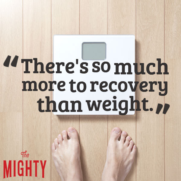 eating disorder quote: There's so much more to recovery than weight.
