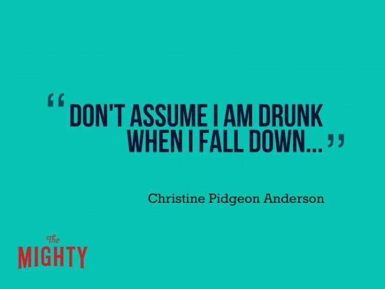Don't assume I am drunk when I fall down Christine Pidgeon Anderson