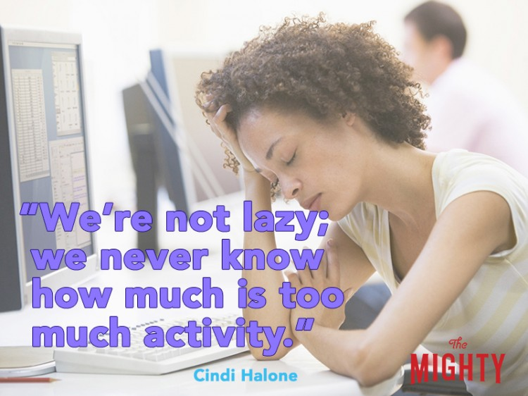 fibromyalgia meme: we're not lazy; we never know how much is too much activity