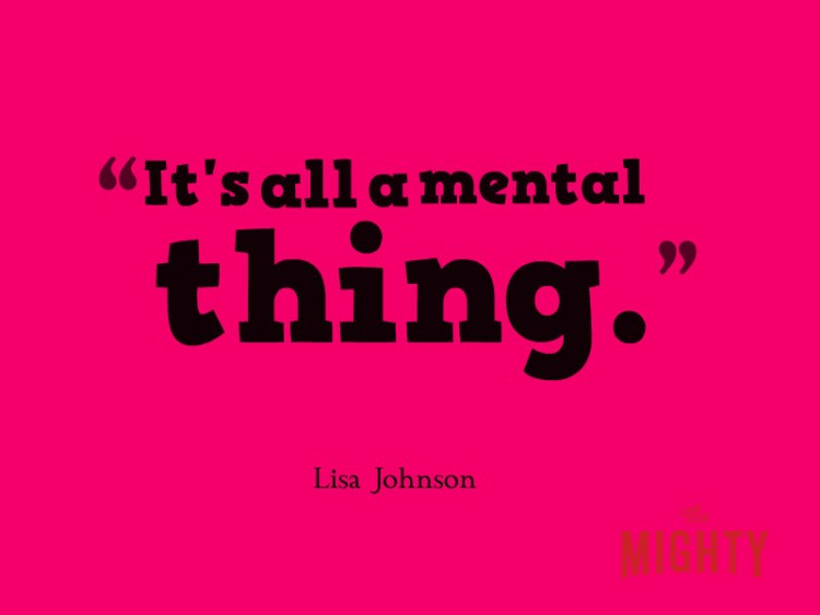Lisa Johnson says 'it's all a mental thing.'