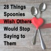 graphic that says 28 things spoonies with others would stop saying to them