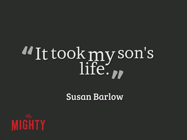 It took my son's life Susan Barlow