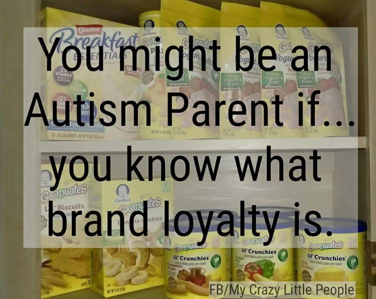 you might be an autism parent if you know what brand loyalty is